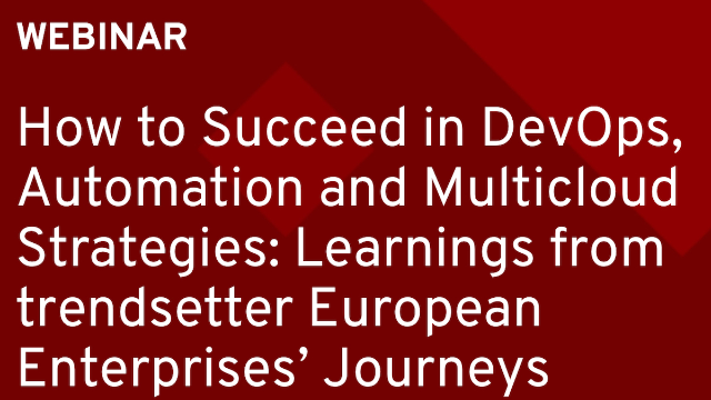 How to succeed in DevOps, Automation and Multicloud strategies