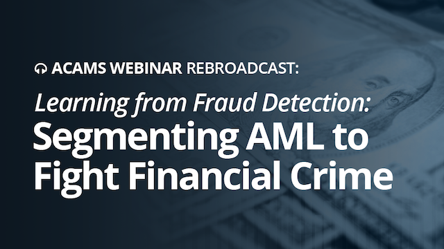 Learning from Fraud Detection: Segmenting AML to Fight Financial Crime