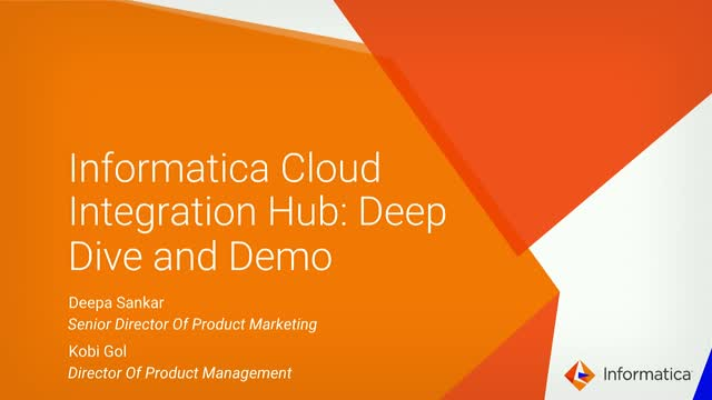 Meet the Experts: Deep-Dive, Demo - Informatica Cloud Integration Hub