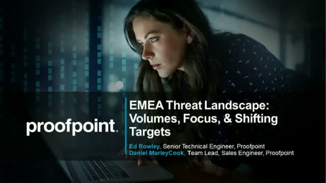 EMEA Threat Landscape: Volumes, Focus, & Shifting Targets