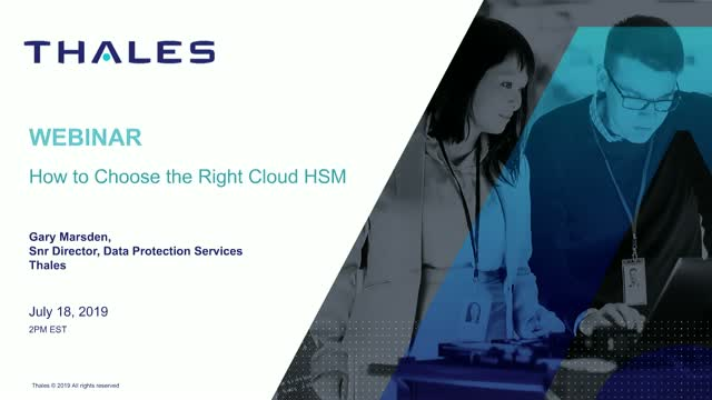 Choosing the Right Cloud HSM
