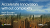 Accelerate Innovation without complexity