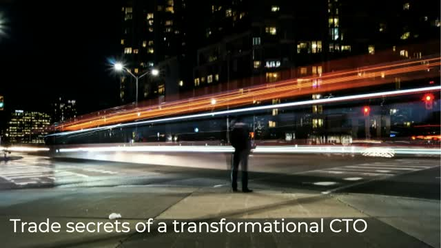 Trade secrets of a transformational CTO