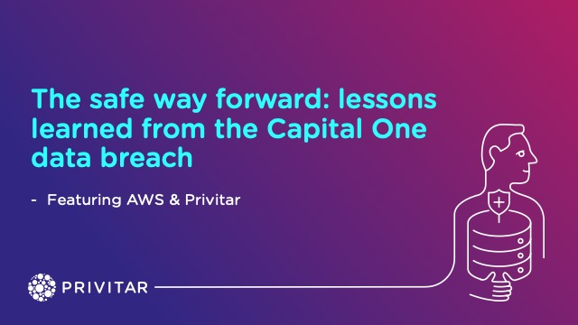 The Safe Way Forward: Lessons Learned From The Capital One Data Breach