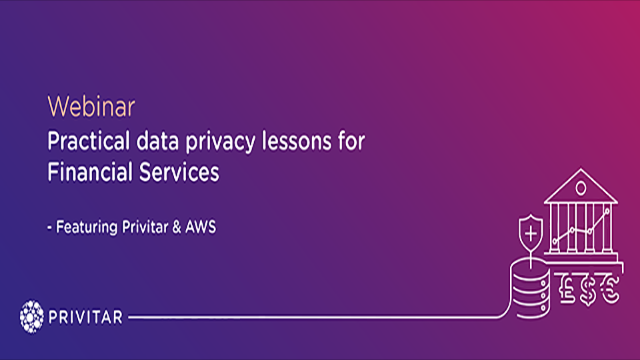 Practical data privacy lessons for Financial Services