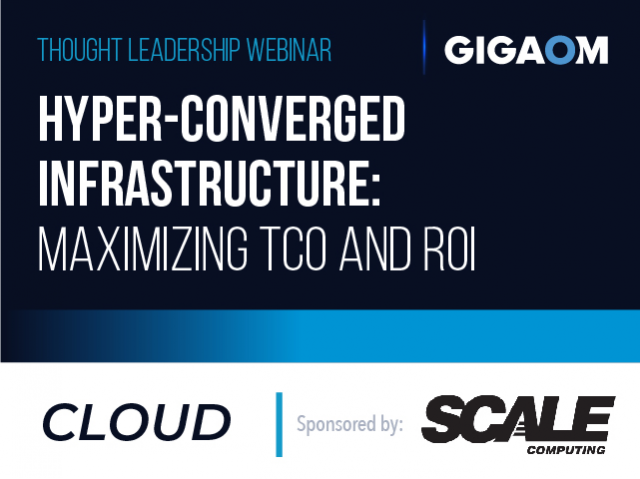 Hyper-Converged Infrastructure: Maximizing TCO and ROI