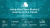 Jump Start your Studio's Journey to the Cloud