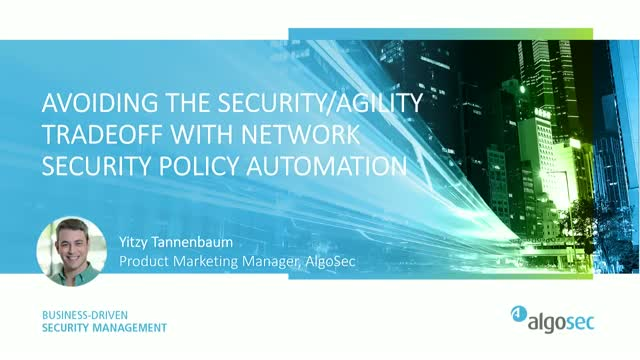 Avoiding the Security/Agility Tradeoff with Network Security Policy Automation