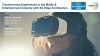 Transforming Experiences in the Media & Entertainment Industry with 5G Edge Arch
