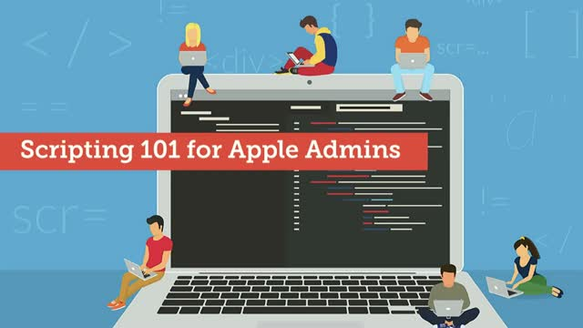 Scripting 101 for Apple Admins