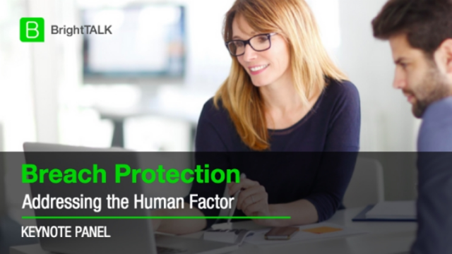 Breach Protection - Addressing the Human Factor