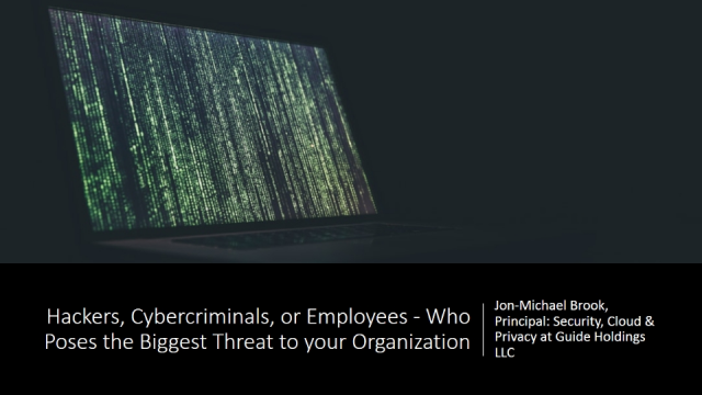 Hackers, Cybercriminals, or Employees - Who Poses the Biggest Threat to the Org?