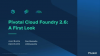 Pivotal Cloud Foundry 2.6: A First Look