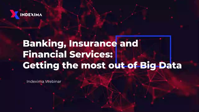 Banking, Insurance And Financial Services: Getting The Most Out Of Big Data
