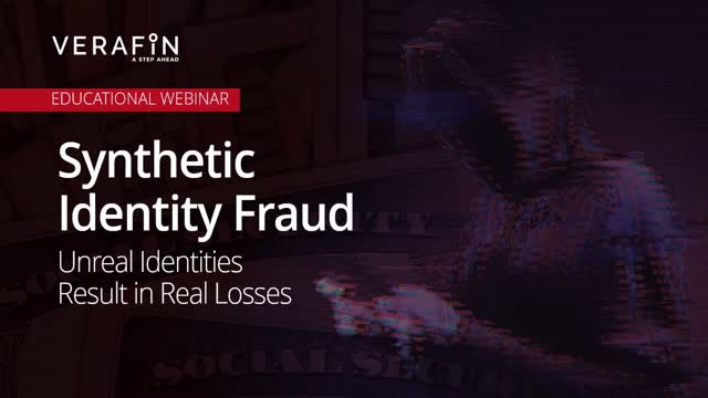 Synthetic Identity Fraud: Unreal Identities Result in Real Fraud Losses