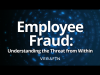 Employee Fraud: Understanding the Threat from Within