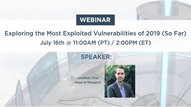 Exploring the Most Exploited Vulnerabilities of 2019 (So Far)