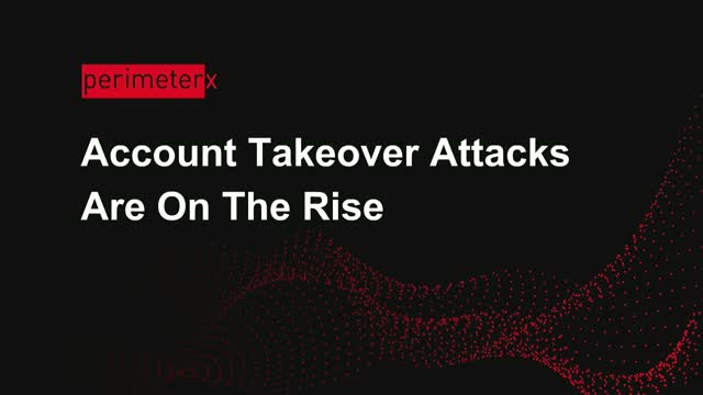 Account Takeover Attacks Are On The Rise