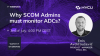 Why SCOM Admins must monitor ADCs?