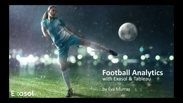 Football Analytics with Exasol & Tableau