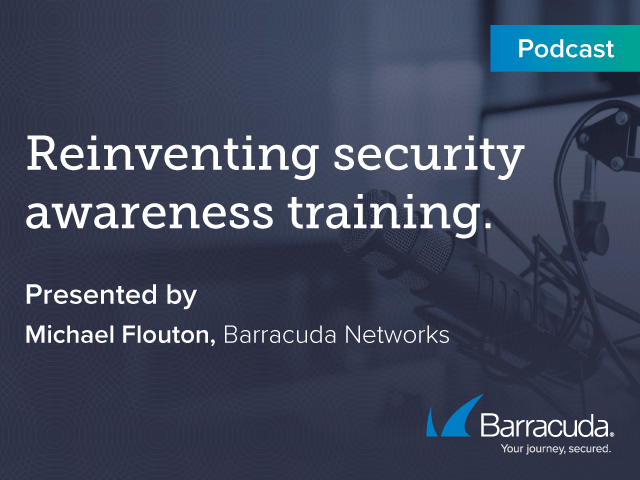 PODCAST: Reinventing Security Awareness Training