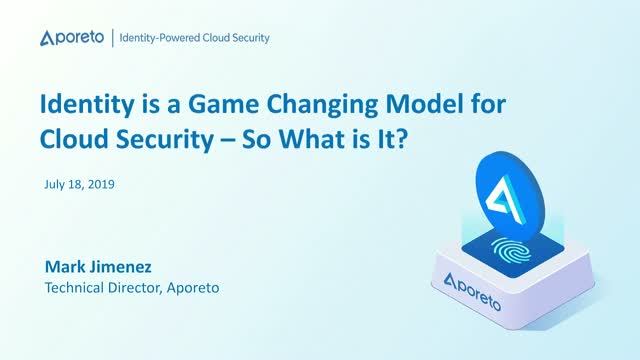 Identity is a Game Changing Model for Cloud Security - So What is it?