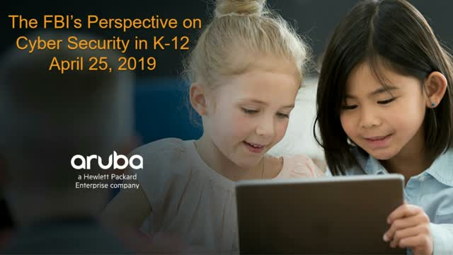 The FBI's Perspective on Cyber Security in K-12