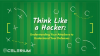 Think Like a Hacker: Understanding Your Attackers to Understand Your Defenses
