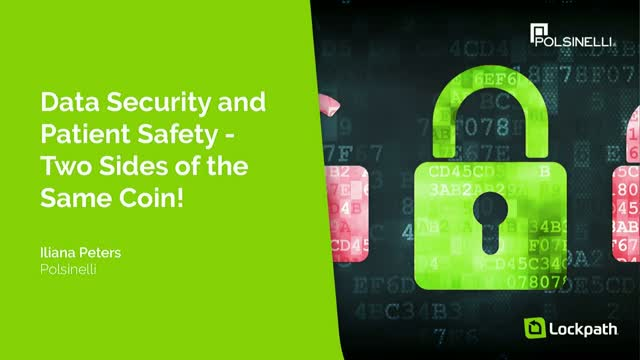 Data Security and Patient Safety - Two Sides of the Same Coin!