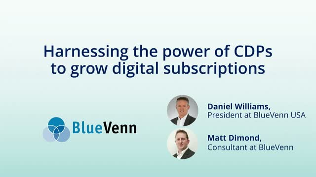Harnessing the power of a Customer Data Platform to grow digital subscriptions