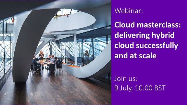 Cloud masterclass: delivering hybrid cloud successfully and at scale