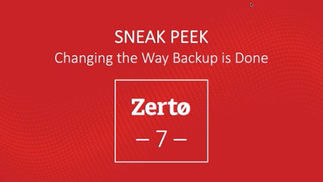 Zerto 7 Sneak Peek: Changing the Way Backup is Done