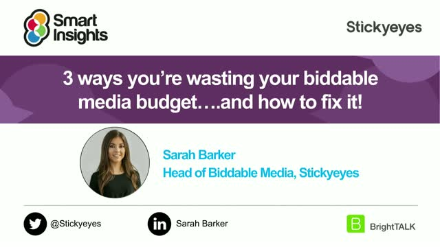 3 ways you're wasting your biddable media budget….and how to fix it!