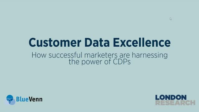 Customer Data Excellence: How marketers are harnessing the power of CDPs