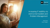 Increasing IT Stability Via End-To-End Incident & Problem Management