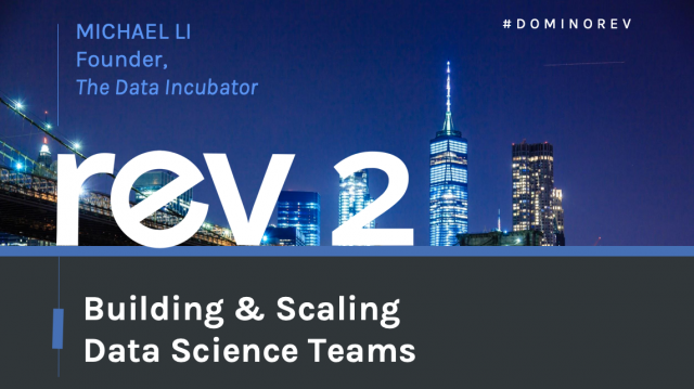 Building & Scaling Data Science Teams