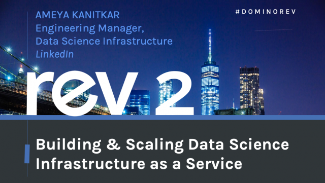 Building & Scaling Data Science Infrastructure as a Service