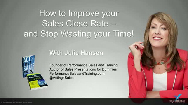 How to Improve Your Sales Close Rate and Stop Wasting Your Time