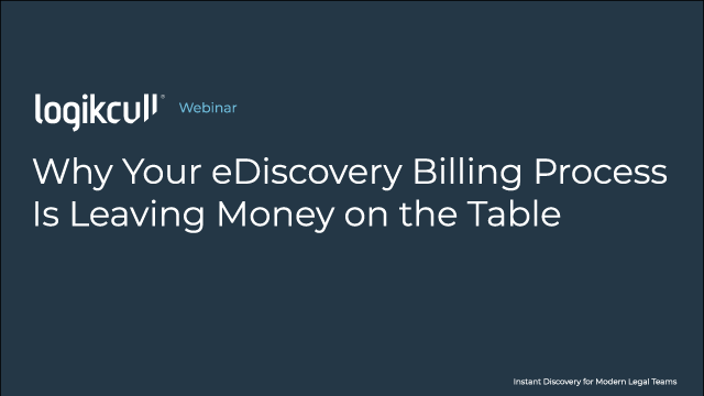 Why Your eDiscovery Billing Process Is Leaving Money on the Table