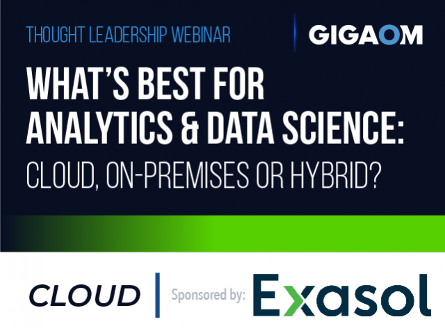 What's Best for Analytics & Data Science: Cloud, On-Premises or Hybrid?
