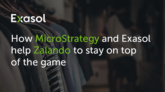 How MicroStrategy and Exasol help Zalando to stay on top of the game