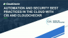 Automation and Security Best Practices in the Cloud with CIS and CloudCheckr