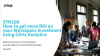 How to get more ROI on your Workspace Investment using Citrix Analytics
