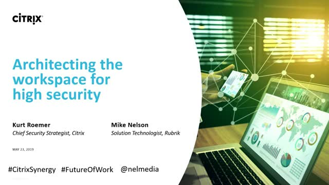 Architecting the workspace for high security