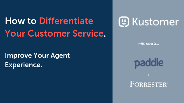 How to Differentiate Your Customer Service: Improve Your Agent Experience