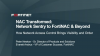 NAC Transformed: Network Sentry to FortiNAC & Beyond
