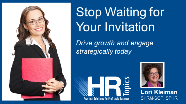 Stop waiting for your invitation: Drive growth and engage strategically today