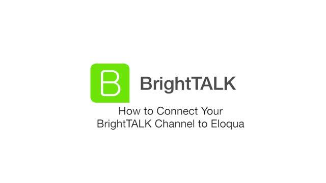 How to Connect your BrightTALK Channel to Eloqua