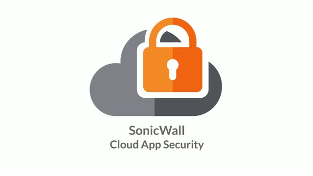 Secure your SaaS Applications with SonicWall Cloud App Security