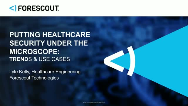 Healthcare Under A Microscope – Understanding and Overcoming Cybersecurity